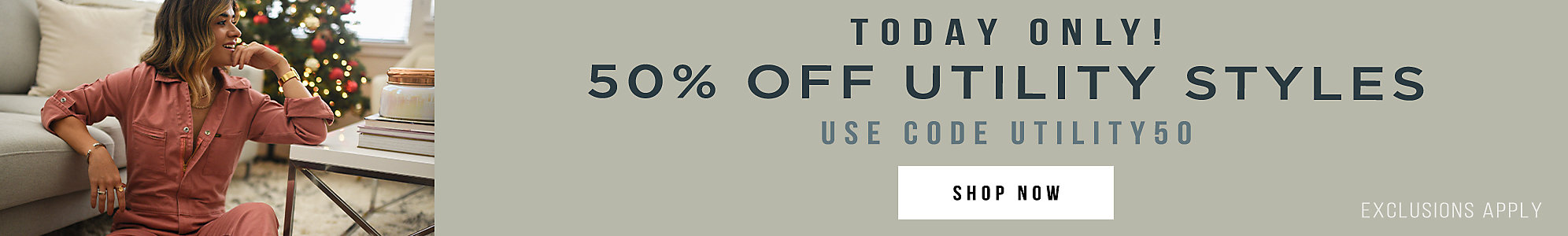 TODAY ONLY: 50% Off Utility Styles with code: UTILITY50