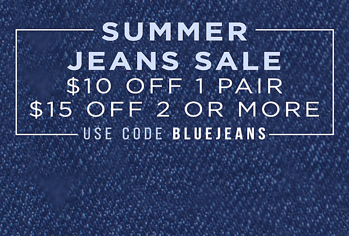 $10 off 1 Jean - $15 off 2 or More Pair with Code BLUEJEANS