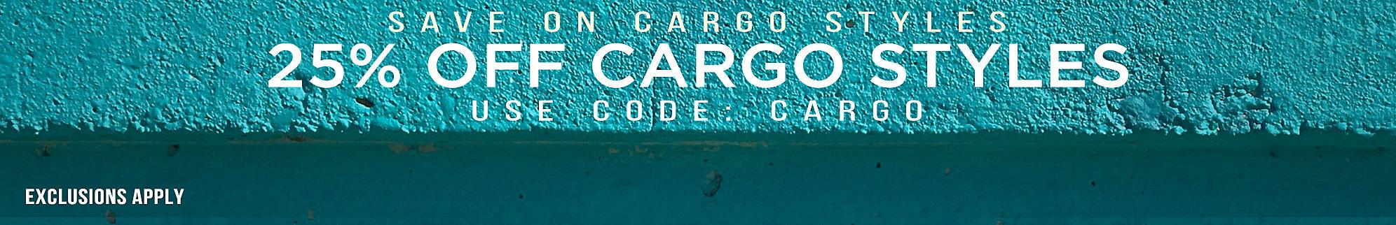 25% Off Cargo Styles
