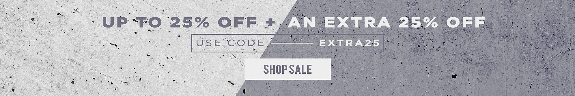 Up to 25% Off + An Extra 25% Off with code: EXTRA25