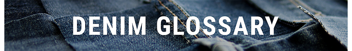 Denim Glossary